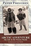 Arctic Adventure: My Life in the Frozen North