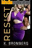 Resist (Wicked Ways Book 1)