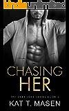 Chasing Her: A Stalker Romance (Dark Love Series Book 3)