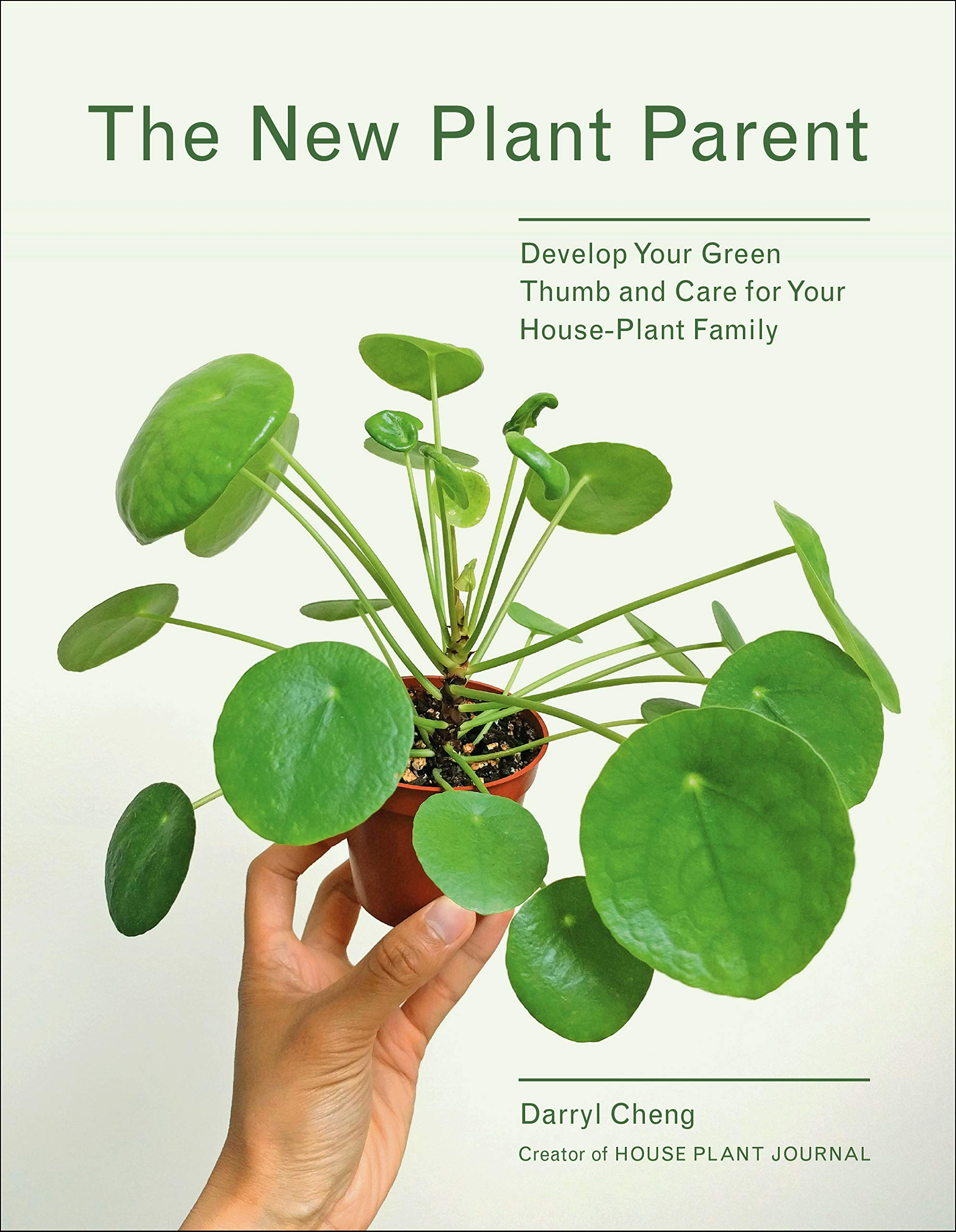 New Plant Parent: Develop Your Green Thumb and Care for Your House-Plant  Family: Cheng, Darryl, Cheng, Darryl: 9781419732393: Amazon.com: Books