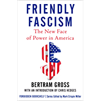 Friendly Fascism: The New Face of Power in America (Forbidden Bookshelf Book 18) (English Edition)