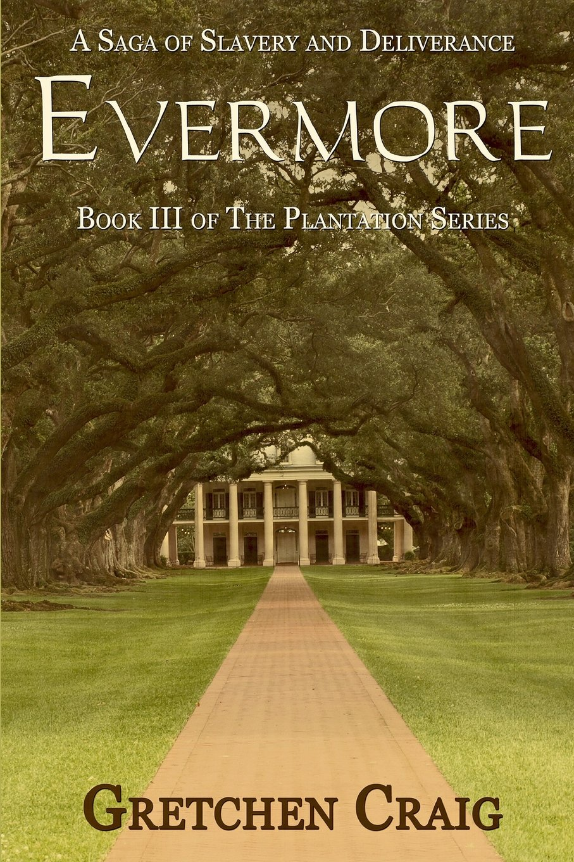 Download Evermore: A Saga of Slavery and Deliverance (The Plantation Series) (Volume 3) pdf epub