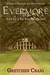 Evermore: A Saga of Slavery and Deliverance (The Plantation Series) (Volume 3) Paperback