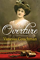 Overture: A historical novel of pre-WWI France (Alouette Trilogy Book 1) Kindle Edition