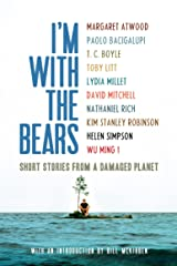 I'm With the Bears: Short Stories from a Damaged Planet Kindle Edition