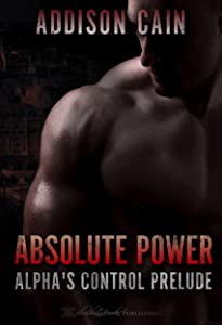 Absolute Power: Alpha's Control Prelude