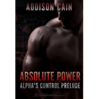 Absolute Power: Alpha's Control Prelude (English Edition)
