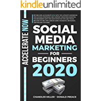 SOCIAL MEDIA MARKETING FOR BEGINNERS 2020: BEYOND 2019, WITH THE WORKBOOK FOR SUCCESS STRATEGIES AND CONTENT CREATIONS ESSENTIAL  WITH TIPS AND TRICKS, ... FACEBOOK, INSTAGRAM, TWITTER AND YOUTUBE)