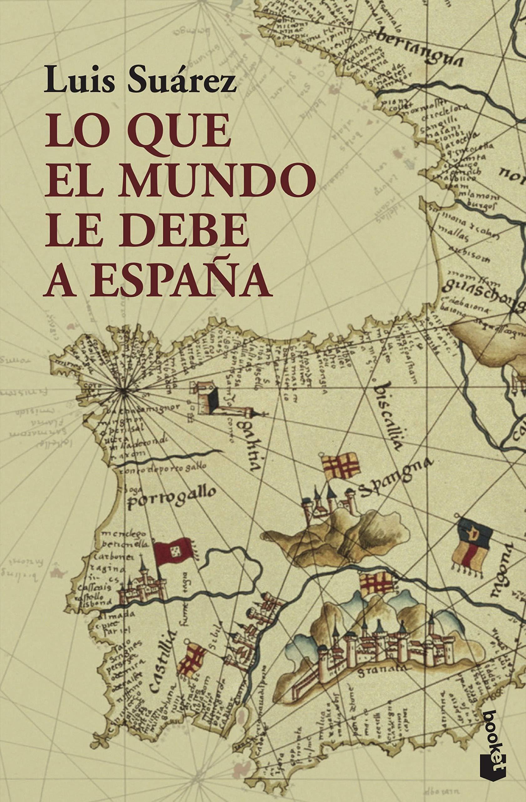 Lo que el mundo le debe a España (Divulgación): Amazon.es: Suárez ...