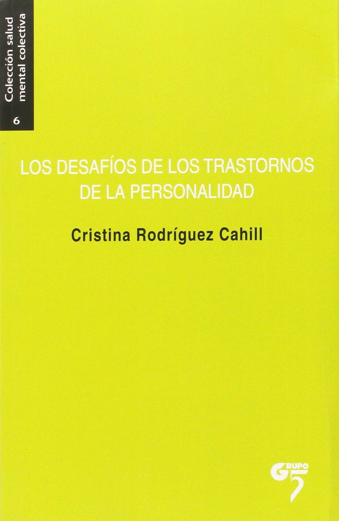 Los Desafios De Los Trastornos De La Personalidad Salud mental colectiva: Amazon.es: Cristina Rodriguez-Cahill, Miguel Fernández, Manuel Desviat: Libros