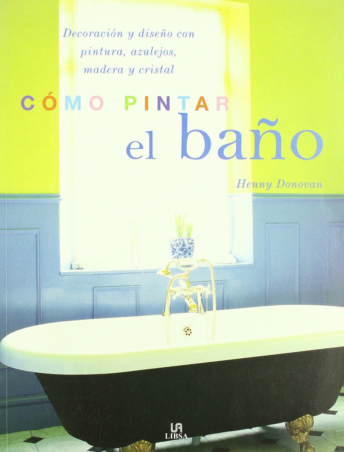 Como pintar el bano/ The Painted Bathroom (Spanish Edition) (Spanish) Paperback – June 30, 2004
