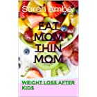 Fat Mom Thin Mom: Weight loss after kids