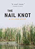The Nail Knot (A Fly Fishing Mystery Book 4)