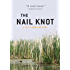 The Nail Knot: A Fly Flishing Mystery (Fly Fishing Mysteries)