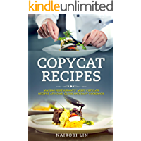 Copycat Recipes: Making Restaurants' Most Popular Recipes at Home. Quick and Easy Cookbook.