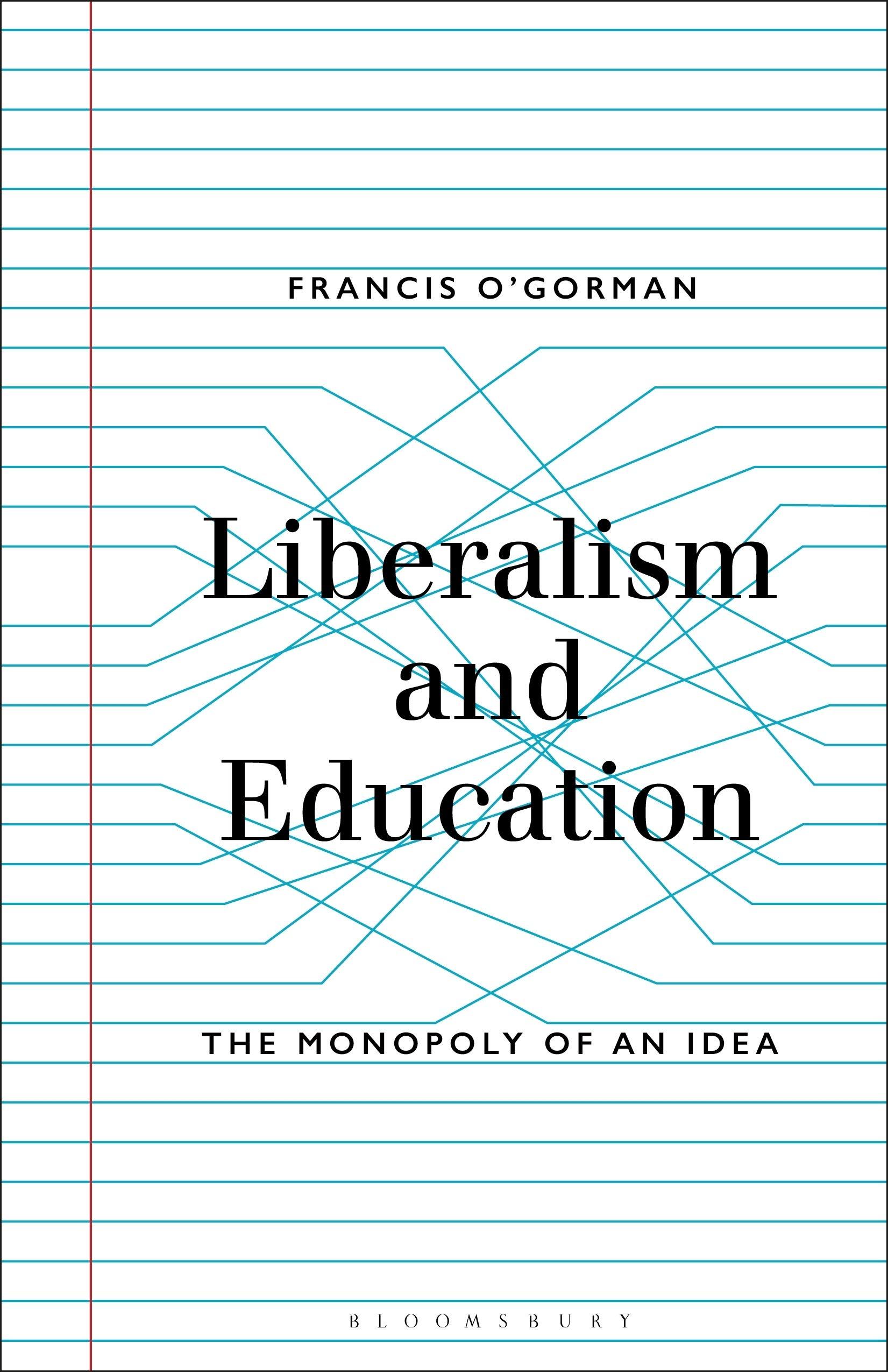 Liberalism and Education: The Monopoly of an Idea: Amazon.es: OGorman, Francis: Libros en idiomas extranjeros