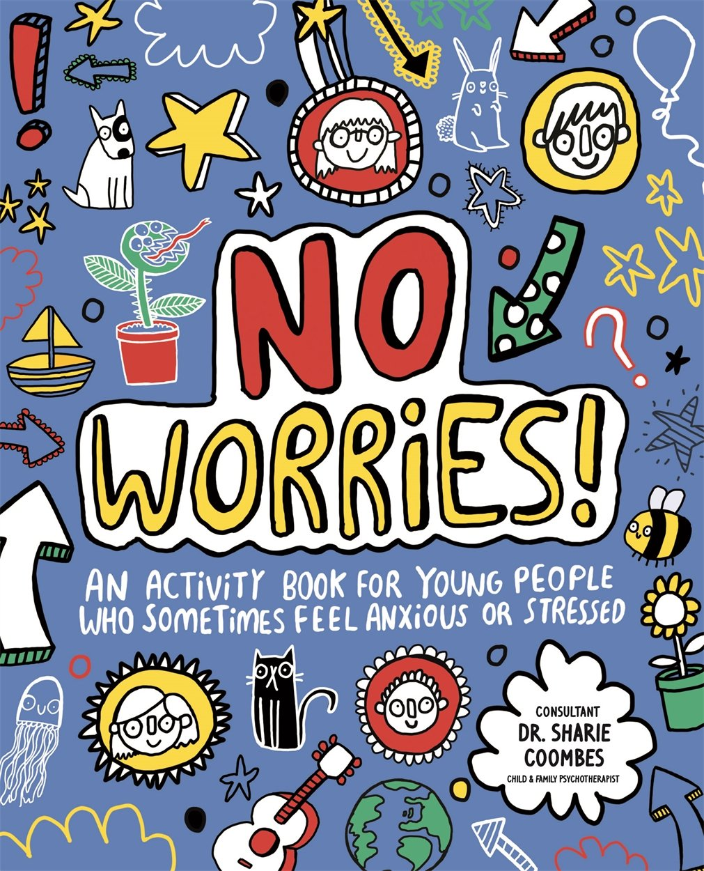No Worries! Mindful Kids: An activity book for young people who