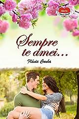 Sempre te Amei... (Série Amor Eterno - Livro 3) eBook Kindle