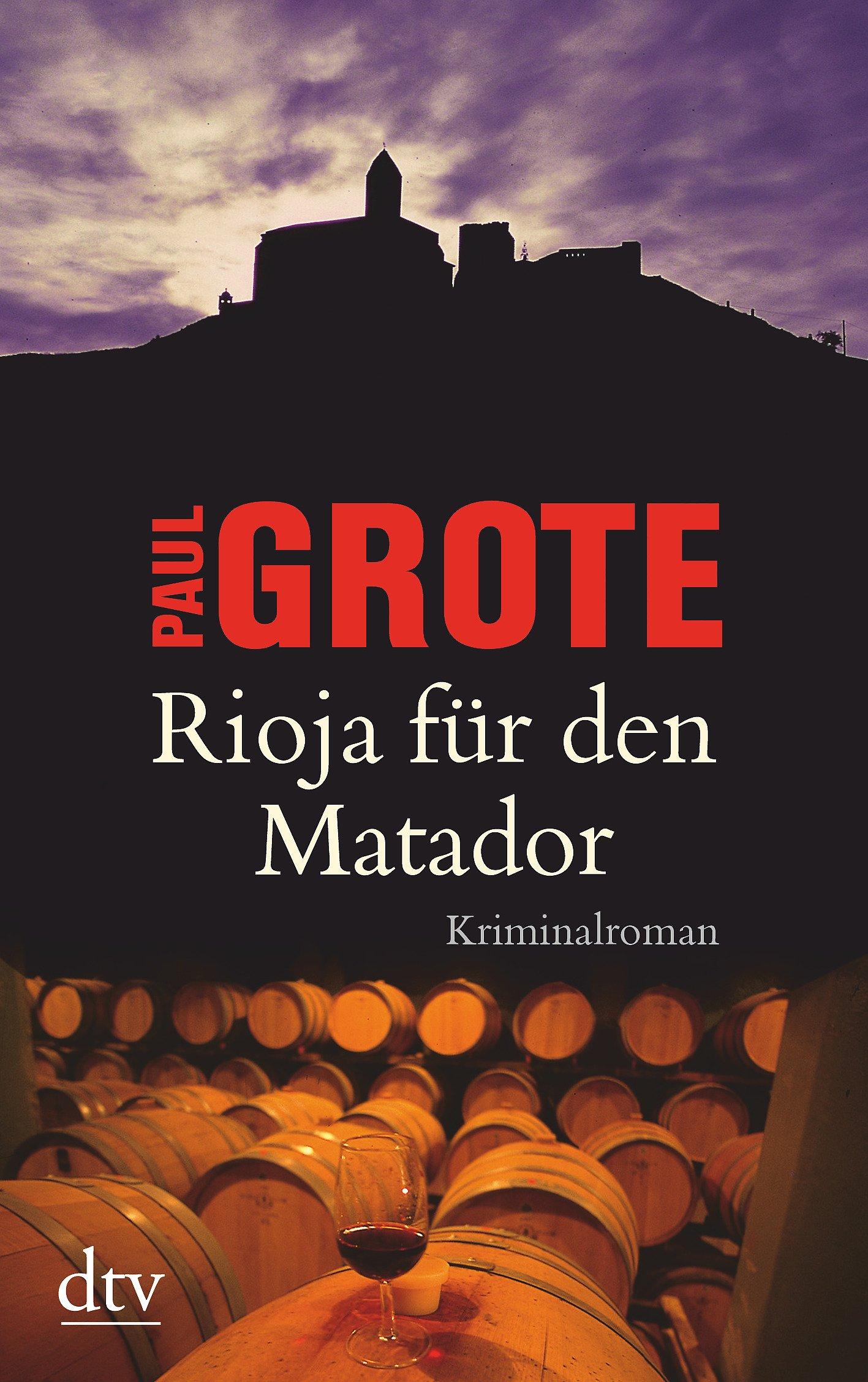 Rioja Für Den Matador  Kriminalroman  Europäische Weinkrimi Reihe