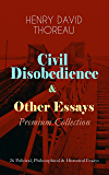 Civil Disobedience & Other Essays - Premium Collection: 26 Political, Philosophical & Historical Essays - Slavery in…