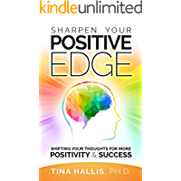 Sharpen Your Positive Edge: Shifting Your Thoughts for More Positivity and Success (English Edition)