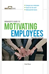 Manager's Guide to Motivating Employees 2/E (Briefcase Books Series) Kindle Edition