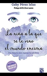 La niña a la que se le vino el mundo encima (Spanish Edition)