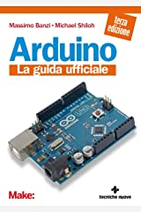 Arduino: La guida ufficiale (Italian Edition) Kindle Edition