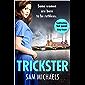 Trickster: An addictive and gripping new crime thriller saga series for 2019 (Georgina Garrett Series Book 1)