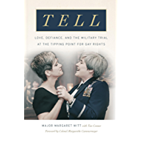 Tell: Love, Defiance, and the Military Trial at the Tipping Point for Gay Rights