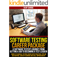 Software Testing Career Package - A Software Tester's Journey from Getting a Job to Becoming a Test Leader! (English Edition)