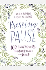 Pressing Pause: 100 Quiet Moments for Moms to Meet with Jesus Kindle Edition