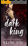 Dark King: a mafia romance (Advantage Play Book 2)