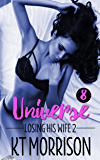 Universe: A Cuckold Tragedy (Losing His Wife 2)