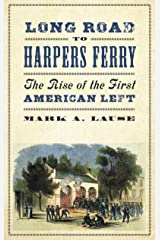 Long Road to Harpers Ferry: The Rise of the First American Left (People's History) Kindle Edition