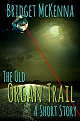 The Old Organ Trail - A Short Story Kindle Edition