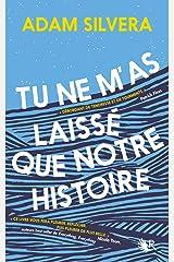 Tu ne m'as laissé que notre histoire (French Edition) Kindle Edition