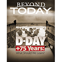 Beyond Today: D Day + 75 Years: What Should We Learn? (English Edition)