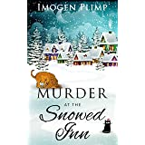 Murder at the Snowed Inn: A Cozy Winter Murder Mystery (Claire Andersen Murder for All Seasons Cozy Mystery Series Book 1)