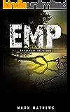 EMP: Dangerous Decisions: A Post Apocalyptic Survival Story