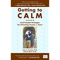 Getting to Calm: Cool-Headed Strategies for Parenting Tweens + Teens (English Edition)