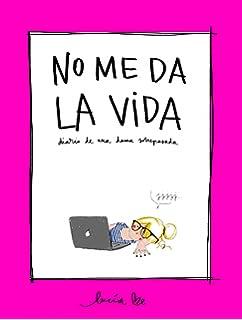 No me da la vida: Diario de una dama sobrepasada (Ilustración)
