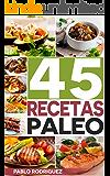 Dieta paleolitica: Recetas Paleo para gente ocupada. Recetas fáciles y rápidas para el desayuno, almuerzo y cena: 45 deliciosas recetas simples y rápidas ... con la dieta Paleolitica (Spanish Edition)