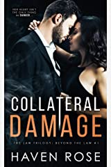 Collateral Damage (The Law Trilogy: Beyond the Law Book 1) Kindle Edition