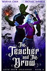 The Teacher and The Drow (Goth Drow Unleashed Book 8) Kindle Edition