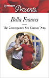 The Consequence She Cannot Deny (Harlequin Presents Book 3592)