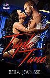 Triple Time (Triple Threat Book 4)