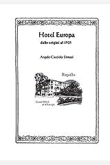 Hotel Europa: (dalle origini al 1925) (Storia Vol. 1) (Italian Edition) Kindle Edition