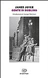 Gente di Dublino (Einaudi): Traduzione di Franca Cancogni. Introduzione di Giorgio Melchiori (Einaudi tascabili. Scrittori Vol. 1696)