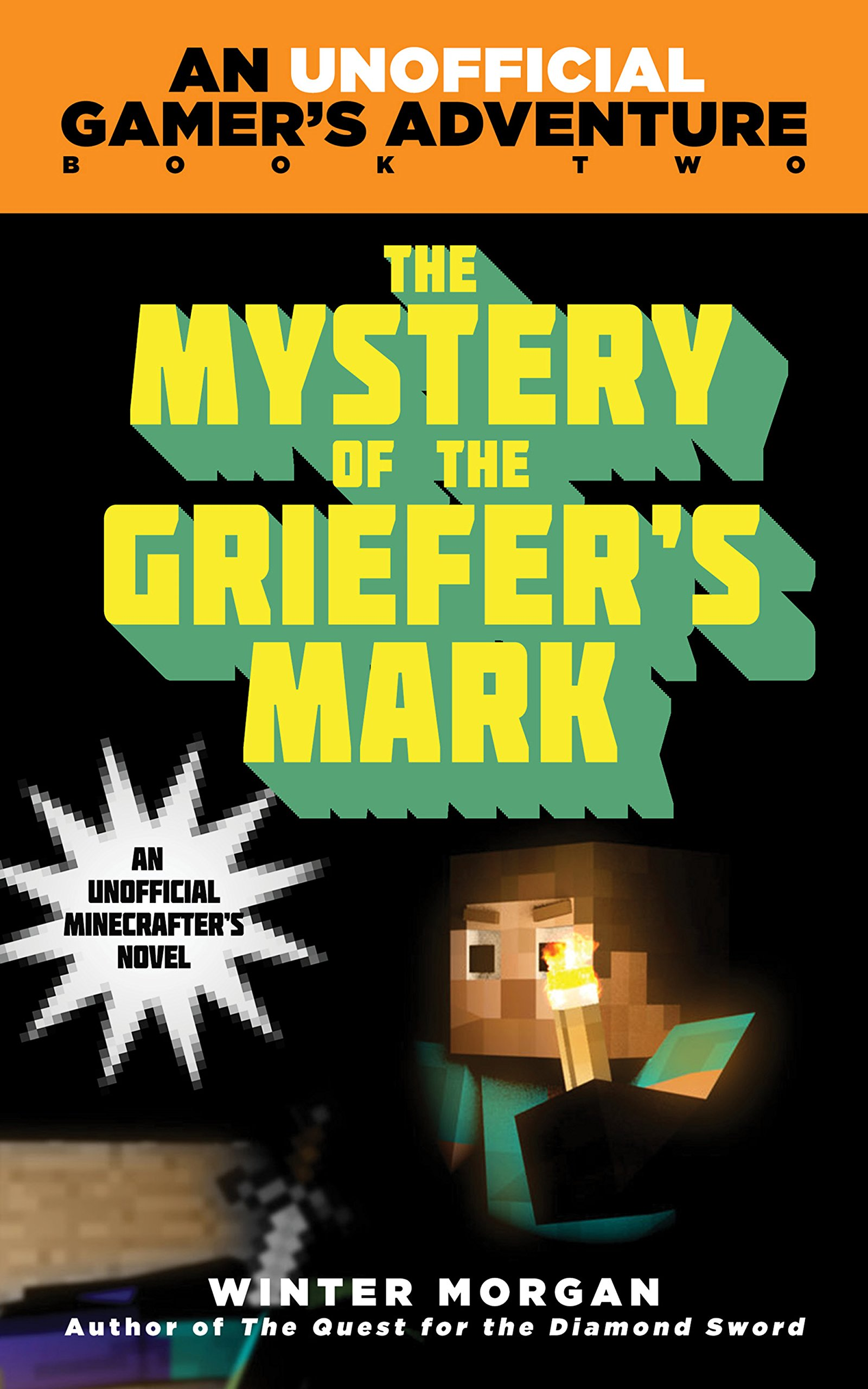 The Mystery Of The Griefer's Mark: An Unofficial Gamer's Adventure, Book  Two: Winter Morgan: 9781632207265: Amazon: Books